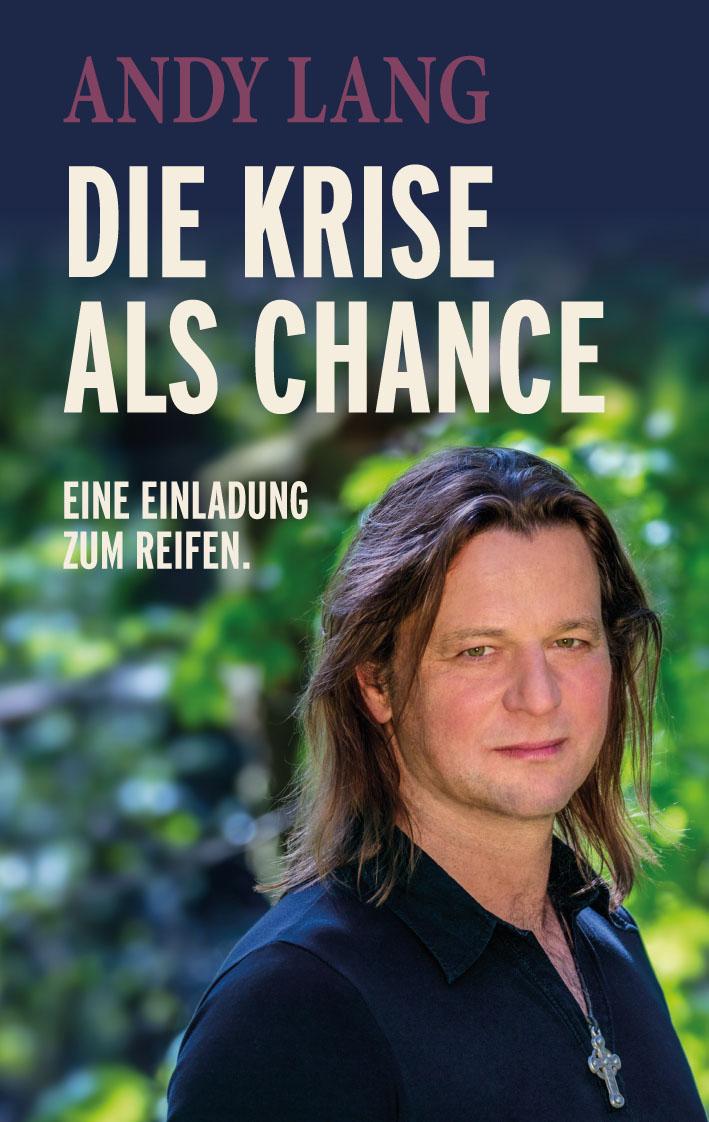 Andy Lang Cover - Die Krise als Chance – Eine Einladung zum Reifen